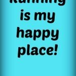 I'm thankful that running is my anti-depressant.