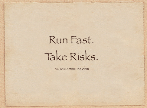 Run Fast. Take Risks.