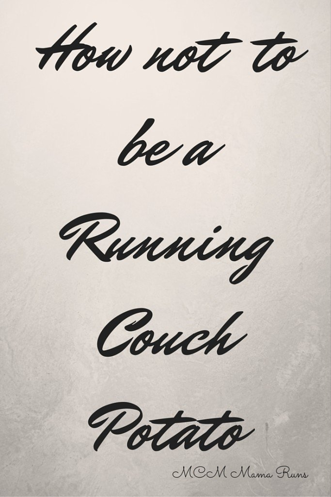 How not to be a Running Couch Potato