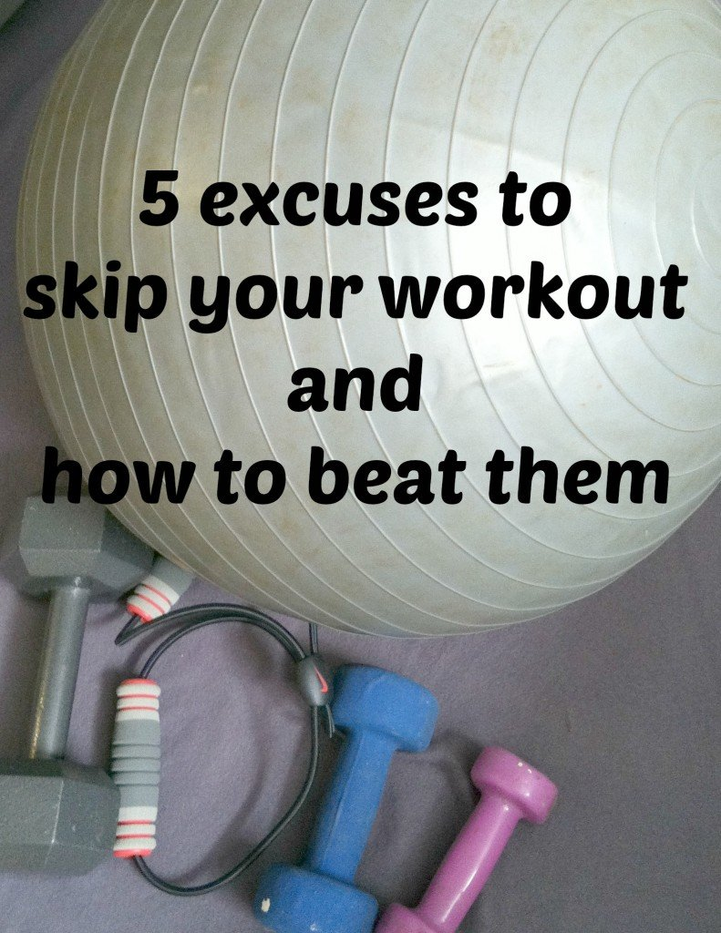 5 excuses to skip your workout and how to beat them