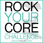 """Time to """"Rock Your Core"""""""