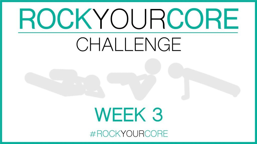 Rock Your Core: Week 3