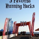 TOTR: My five favorite running hacks…