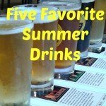 Friday Five: Favorite Summer Drinks