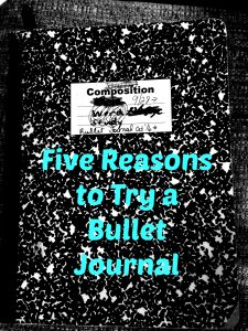 5 Reasons I'm trying a Bullet Journal