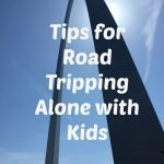 Tips for road tripping alone with kids
