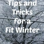 Tips and Tricks for a Fit Winter