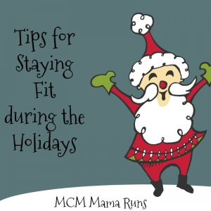 Tips for staying fit during the holiday season