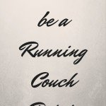 Running couch potato