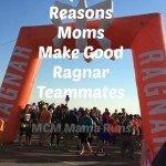 Top Ten Reasons Moms Make Good Ragnar Teammates