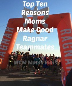 Top Ten Reasons Moms Make Good Ragnar Teammates
