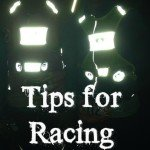 Tips for Night Races (and a few thoughts from MCM)