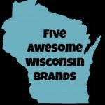 Five Wisconsin brands I always buy