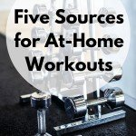 Five Sources for Great At-Home Workouts