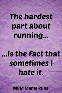 Sometimes I hate running