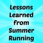 Lessons Learned from Summer Training