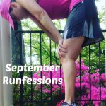 September Runfessions: Getting Ready to Run ALL the Miles