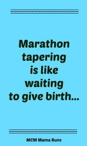 How the marathon taper is like waiting to give birth
