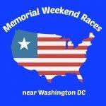Memorial Weekend Races around DC