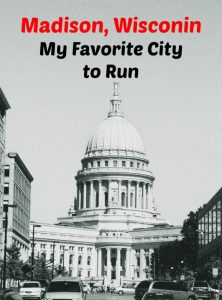 Madison, Wisconsin – my favorite city to run in
