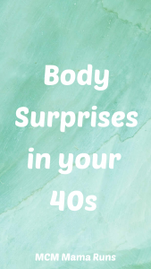 Struggling with my body in my 40s