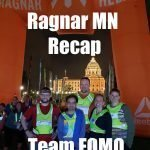 Ragnar Minnesota Recap: Team FOMO