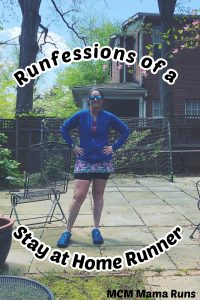 Runfessions of a Stay at Home Runner