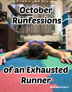 October Visit to the Runfessional: Exhaustion