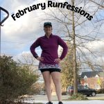 February Runfessions: The Longest Short Month Ever